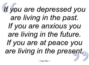 if-you-are-depressed-you-are-living-in-the-lao-tzu